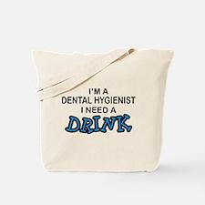 Dental Hygienist Need Drink Tote Bag