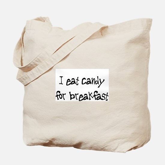 I Eat Candy For Breakfast Tote Bag