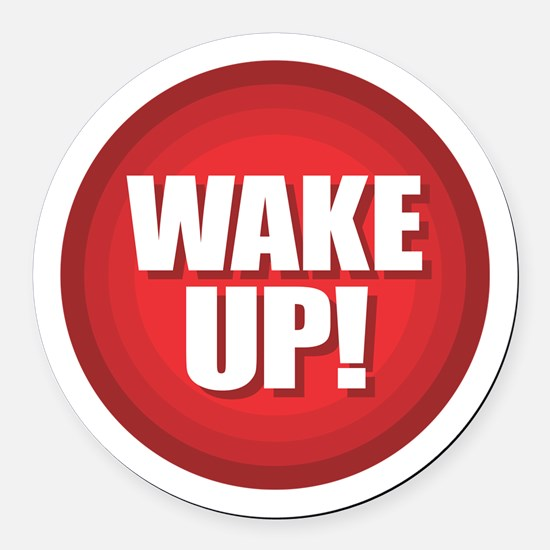 Wake Up Round Car Magnet