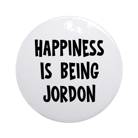 Happiness is being Jordon Ornament (Round)