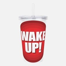 Wake Up Acrylic Double-wall Tumbler