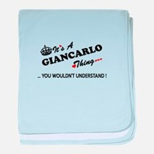 GIANCARLO thing, you wouldn't underst baby blanket