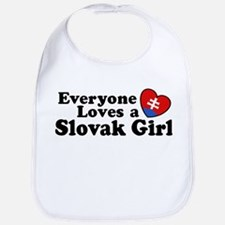 Everyone Loves a Slovak Girl Bib