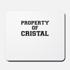 Property of CRISTAL Mousepad