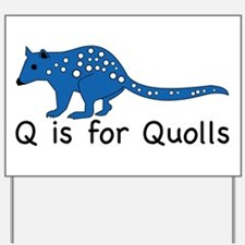 Q is for Quolls Yard Sign