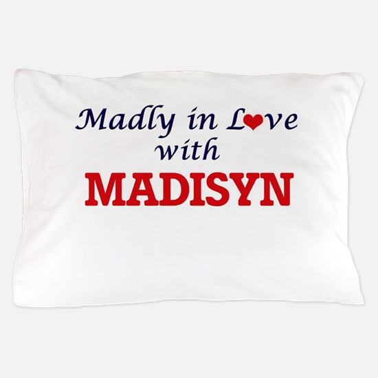 Madly in Love with Madisyn Pillow Case