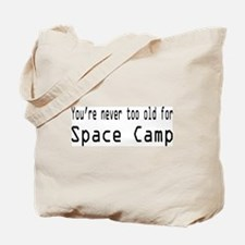 Never Too Old for Space Camp Tote Bag