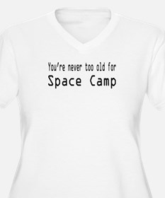 Never Too Old for Space Camp T-Shirt