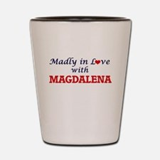Madly in Love with Magdalena Shot Glass