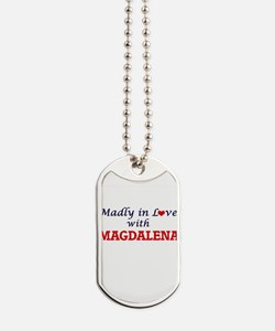 Madly in Love with Magdalena Dog Tags