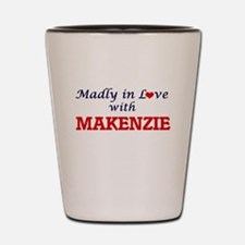 Madly in Love with Makenzie Shot Glass