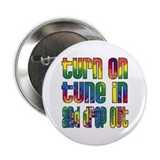 """Turn on, Tune in, Drop out 2.25"""" Button"""