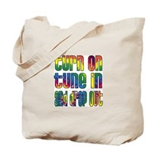 Turn on, Tune in, Drop out Tote Bag