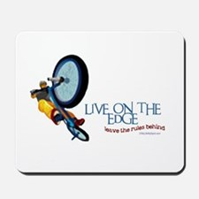 LIVE ON THE EDGE LEAVE THE RULES BEHIND Mousepad