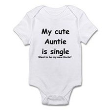 My cute Auntie is single Infant Bodysuit