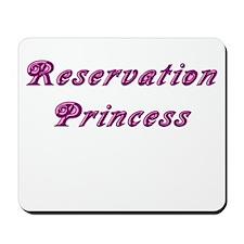 Reservation Princess Mousepad