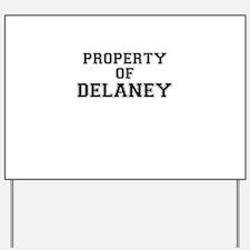 Property of DELANEY Yard Sign