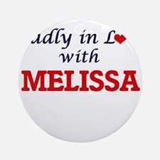 Madly in Love with Melissa Round Ornament
