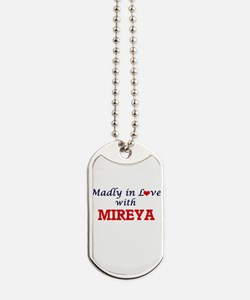 Madly in Love with Mireya Dog Tags