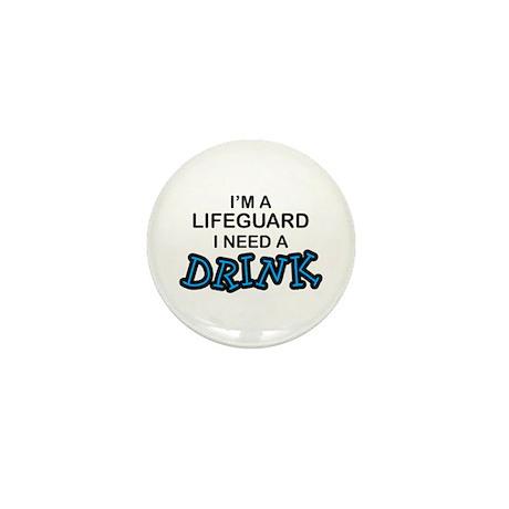 Lifeguard Need a Drink Mini Button