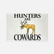 Hunters are cowards Rectangle Magnet