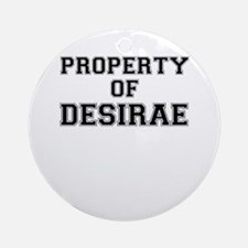 Property of DESIRAE Round Ornament