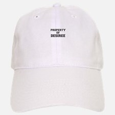 Property of DESIREE Baseball Baseball Cap