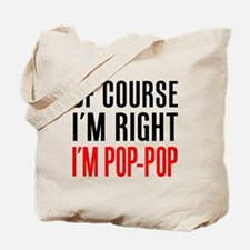 I'm Right Pop-Pop Drinkware Tote Bag