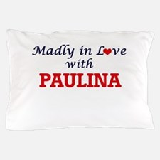 Madly in Love with Paulina Pillow Case