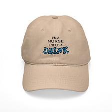 Nurse Need a Drink Baseball Cap