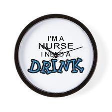 Nurse Need a Drink Wall Clock