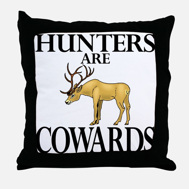 Hunters are cowards Throw Pillow