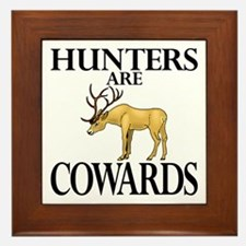 Hunters are cowards Framed Tile