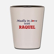 Madly in Love with Raquel Shot Glass