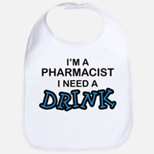 Pharmacist Need a Drink Bib