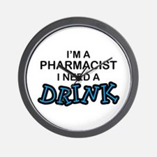 Pharmacist Need a Drink Wall Clock