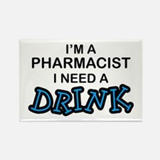 Pharmacist Need a Drink Rectangle Magnet