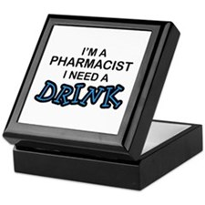 Pharmacist Need a Drink Keepsake Box