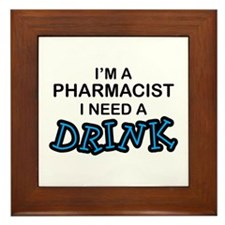 Pharmacist Need a Drink Framed Tile