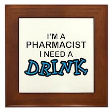 Pharmacist Need a Drink Framed Tile