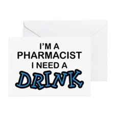 Pharmacist Need a Drink Greeting Cards (Pk of 10)