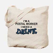 Postal Worker Need a Drink Tote Bag