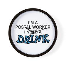 Postal Worker Need a Drink Wall Clock
