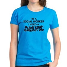 Social Worker Need a Drink Tee
