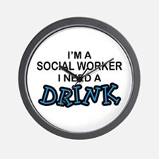 Social Worker Need a Drink Wall Clock