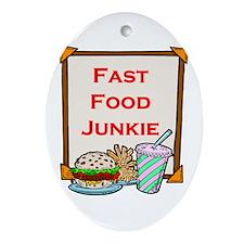 Fast Food Junkie  Oval Ornament