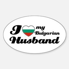 I love my Bulgarian husband Oval Decal