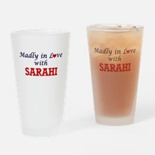 Madly in Love with Sarahi Drinking Glass
