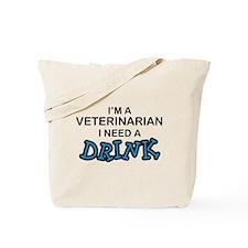 Veterinarian Need a Drink Tote Bag