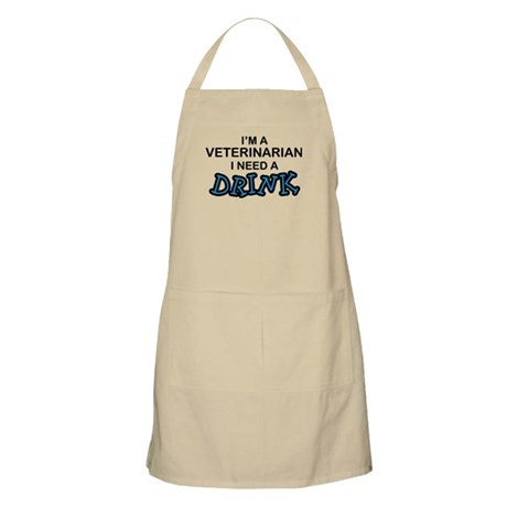 Veterinarian Need a Drink BBQ Apron